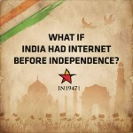 Whats if India had Internet Before Independence